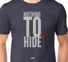 Nothing to hide. Sure? (dark surface) Unisex T-Shirt