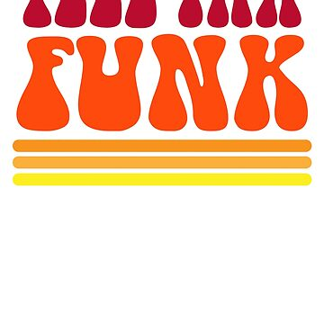 Feel Tha Funk. Cool DJ Shirt for Disco Lovers. Vintage Disco 1970s Tshirt Gift  by teemaniac