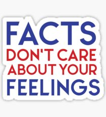 Ben Shapiro - FACTS don't care about your FEELINGS Sticker