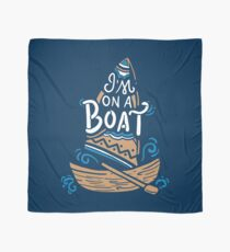 I'm On A Boat - Funny Boating Gift Scarf