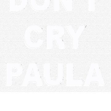 DON'T CRY PAULA by Truckula