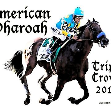 American Pharoah Triple Crown 2015 by ayemagine