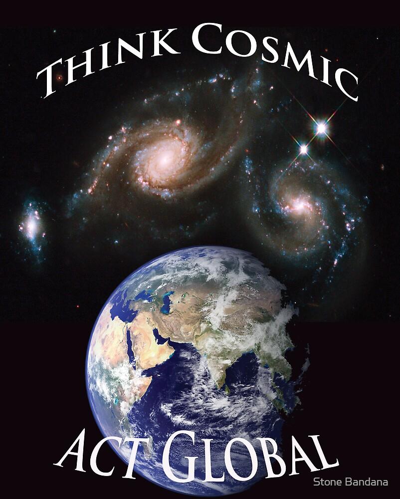Think Cosmic Act Global by Stone Bandana