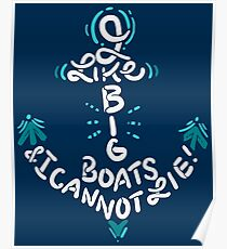 I Like Big Boats and I Cannot Lie - Funny Boating Gift Poster