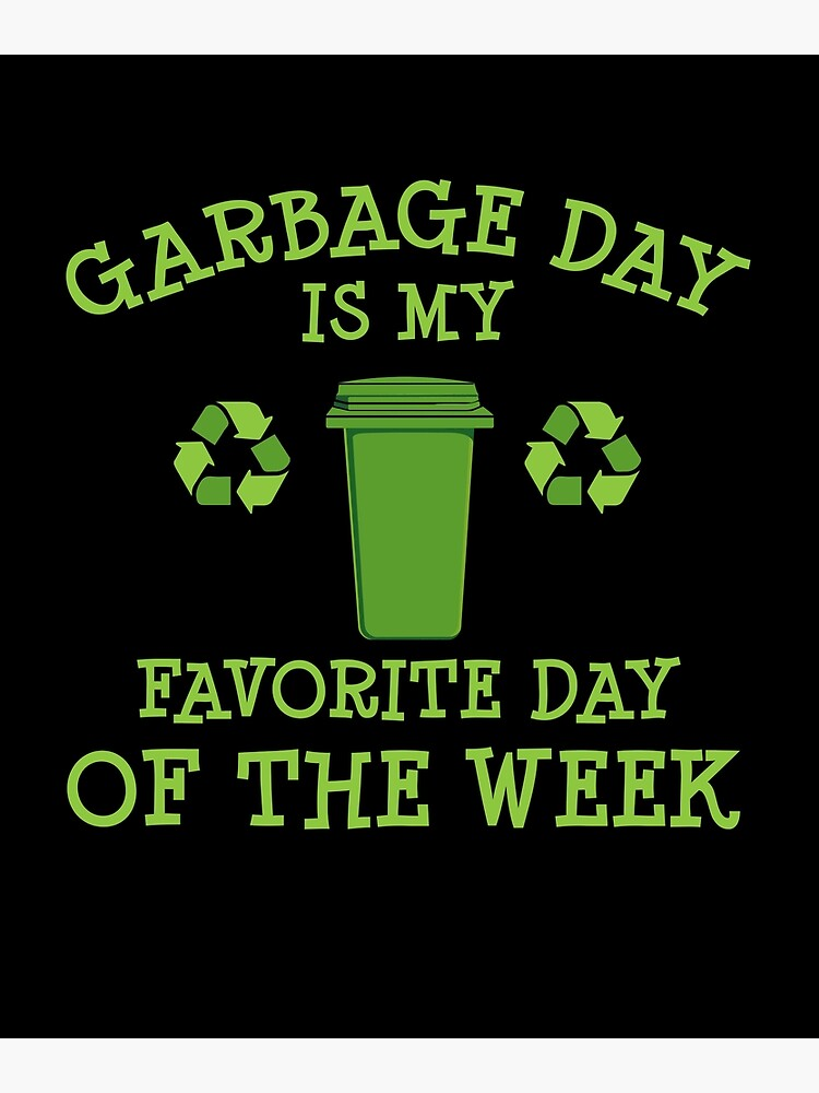 Garbage Day Gift Kids and Adult Trash Garbage Day Gift | Poster
