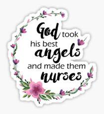 Gott nahm seine besten Engel und machte sie Krankenschwestern | Geschenk für die Krankenschwester Sticker