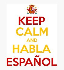 Keep Calm and Habla Español Photographic Print