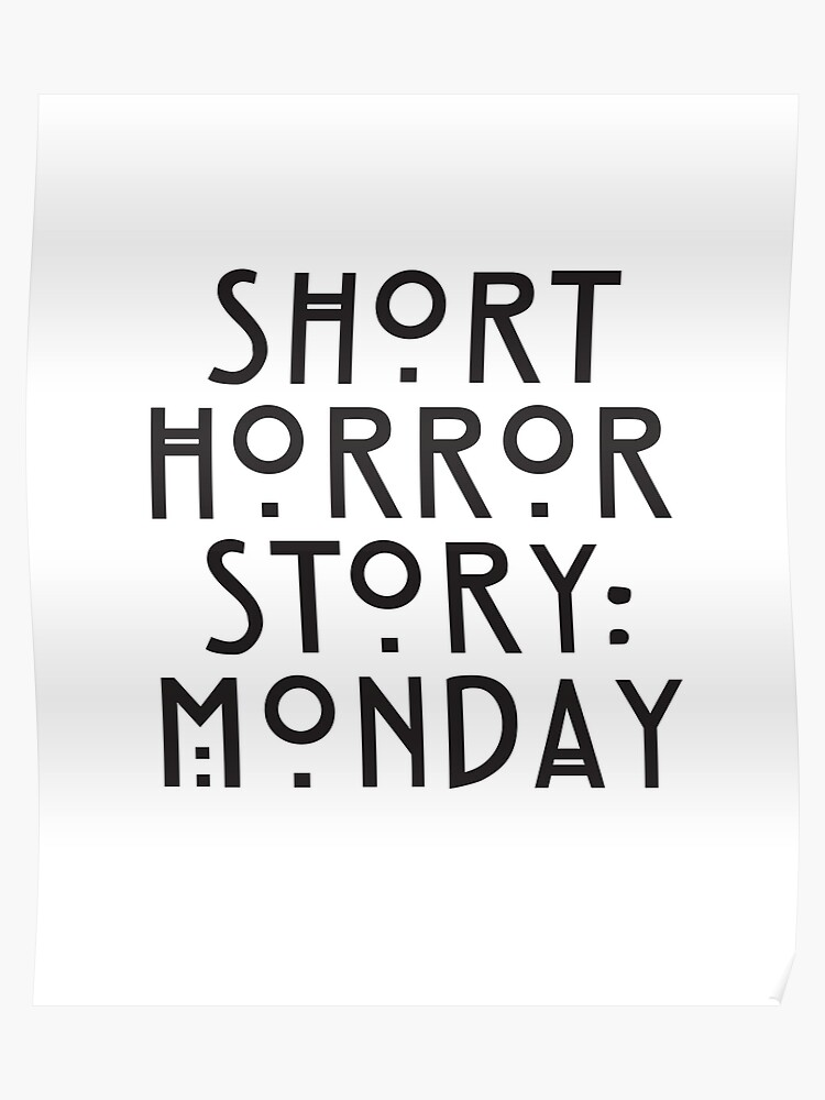 Short Horror Story: Monday | Poster