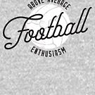 Above Average Football Enthusiasm (Black) by TS-One