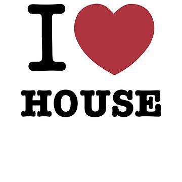 I love House by sandywoo