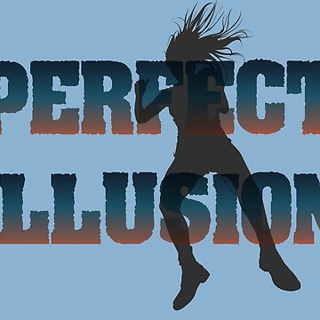 Perfect Illusions by miijojo1994