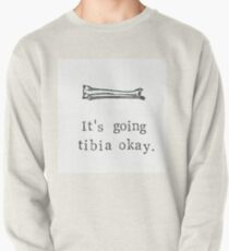 It's Going Tibia Okay Pullover
