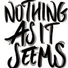 Nothings As It Seem by NuanceArt