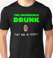 The Incredible Drunk (dark shirts) Unisex T-Shirt