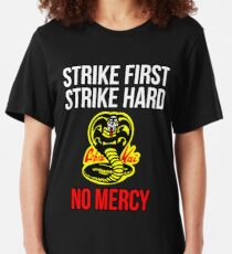 Strike First, Strike Hard, No Mercy Cobra Karate Slim Fit T-Shirt