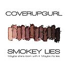 Smokey Lies by #PoptART products from Poptart.me