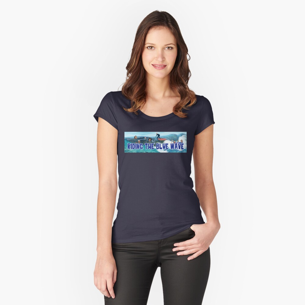Riding the Blue Wave Fitted Scoop T-Shirt