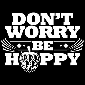 Homebrewing Shirt Don't Worry Be Hoppy Brewmaster Gift, Beer Shirt, Homebrewing, Homebrewing Shirt, Homebrewing Gift by artbyanave