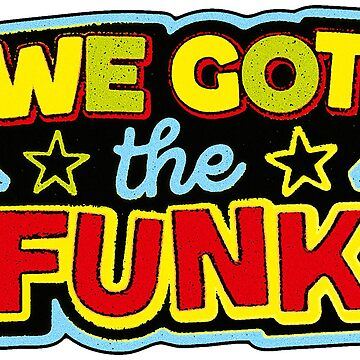 WE GOT THE FUNK by MoSt90