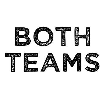 Both Teams Bixesual  by kreativedesigns