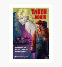 Taken... Again Art Print