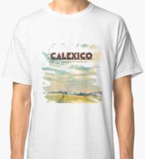 Calexico wurde ausgewaschen Classic T-Shirt