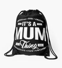 Mum Thing  Drawstring Bag