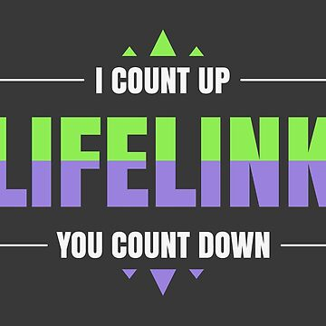 I Count Up, You Count Down - Lifelink by Jbui555