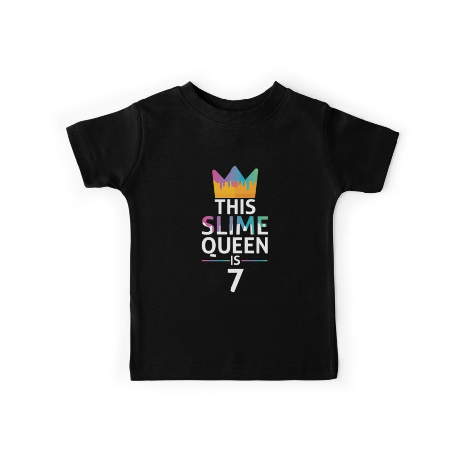 This Slime Queen Is 7 Years Old Shirt Funny Birthday Gift