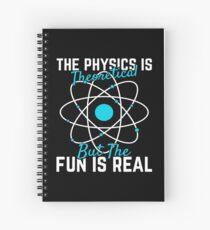 Cuaderno de espiral Regalo de Física La Física es Teórica pero la Diversión es la Profesora de Estudiante Real