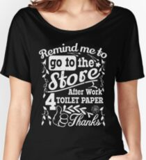 remind me to go to the store after work for toilet paper, thanks | Vintage Women's Relaxed Fit T-Shirt