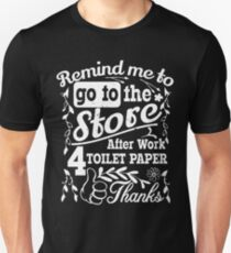 remind me to go to the store after work for toilet paper, thanks | Vintage Unisex T-Shirt