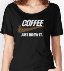 Just Brew It Women's Relaxed Fit T-Shirt