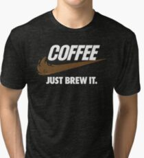 Just Brew It Tri-blend T-Shirt