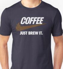 Just Brew It Unisex T-Shirt