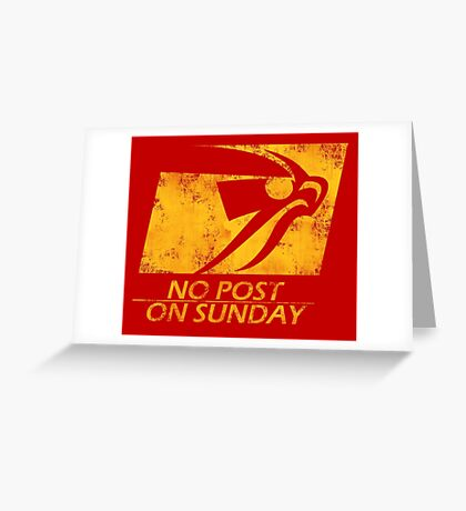 No Post On Sunday Greeting Card