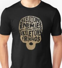 The skeletons of our enemies  Unisex T-Shirt