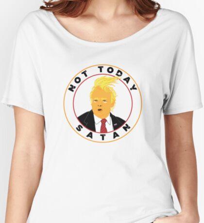 Not Today Satan Trump Women's Relaxed Fit T-Shirt