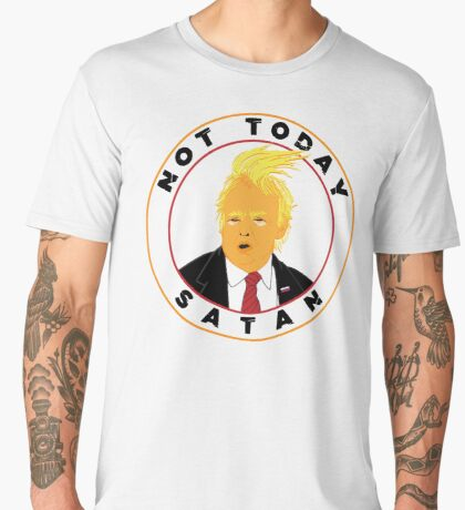 Not Today Satan Trump Men's Premium T-Shirt