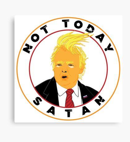 Not Today Satan Trump Canvas Print