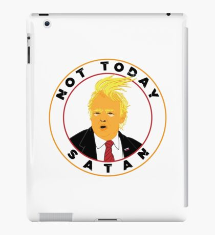 Not Today Satan Trump iPad Case/Skin