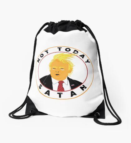 Not Today Satan Trump Drawstring Bag