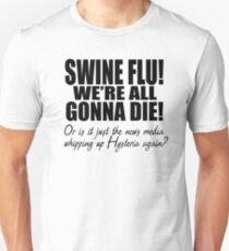 Swine Flu! T-Shirt