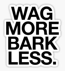 Pegatina ¡Wag More Bark Less! Hipster Quote Meme