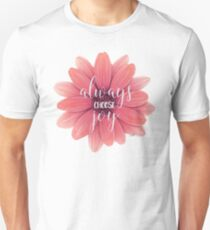 Always Choose Joy - Cute Pink Flower Design - Inspirational Quote Text Unisex T-Shirt