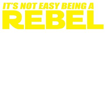 Es ist nicht leicht, ein Rebell zu sein von TheFlying6