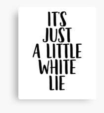 Little White Lie   Music Quote Lyrics Canvas Print