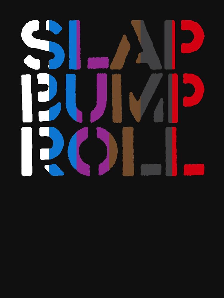 Slap Bump Roll by Bohica93
