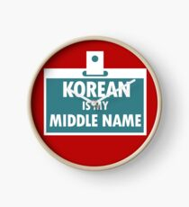 Korean is My Middle Name Nationality Bloodline Clock
