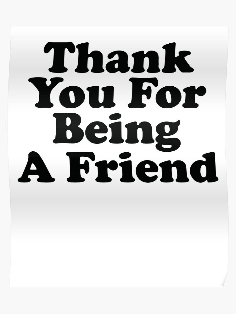 Thank You For Being A Friend ~ Music Quote Lyrics | Poster